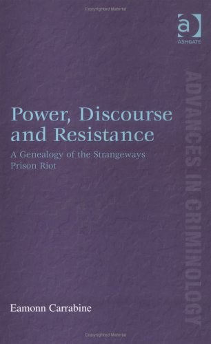 Power, Discourse And Resistance: A Genealogy Of The Strangeways Prison Riot