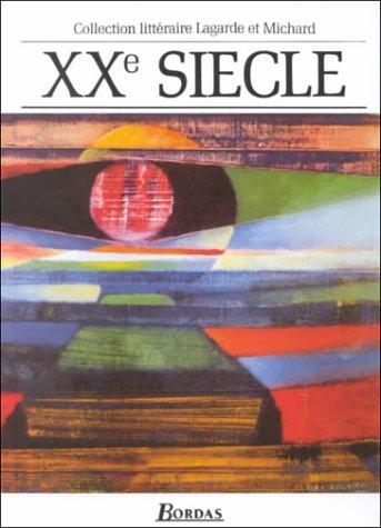 XXe Siècle: Les Grands Auteurs Francais: Anthologie Et Histoire Littéraire