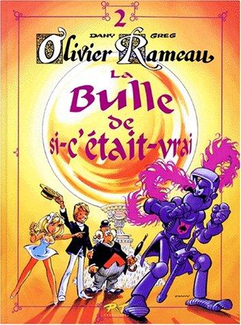 La bulle de si-c'était-vrai (Olivier Rameau #2)