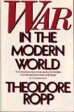 War In The Modern World by Theodore Ropp