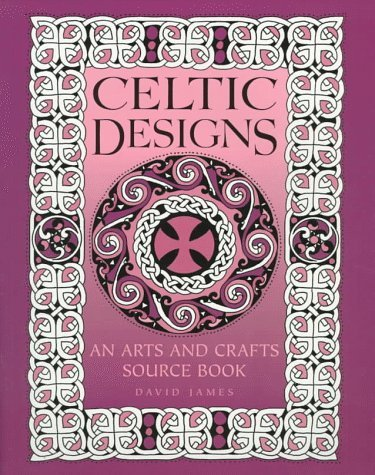Celtic Designs: An Arts And Crafts Source Book