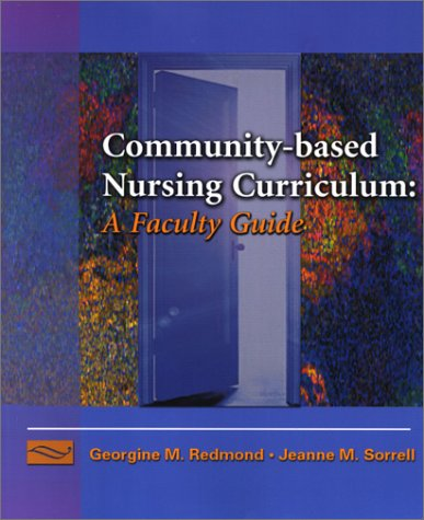 Community Based Nursing Curriculum: A Faculty Guide