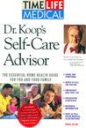 Dr. Koop's Self Care Advisor: The Essential Home Health Guide For You And Your Family