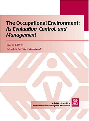 The Occupational Environment: Its Evaluation, Control, and Management