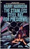 The Stainless Steel Rat for President (Stainless Steel Rat, #8)