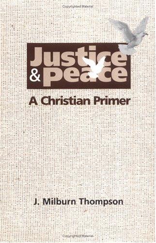 Justice & Peace by Joseph Milburn Thompson