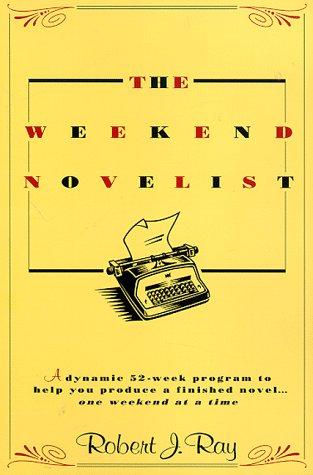 The Weekend Novelist by Robert J. Ray