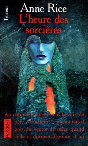 L'heure des sorcières by Anne Rice