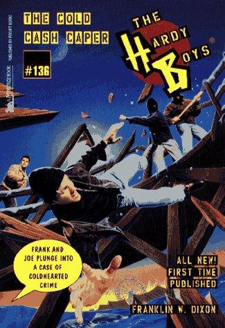 The Cold Cash Caper (Hardy Boys, #136)
