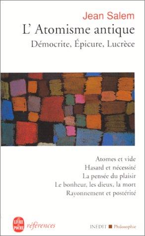 atomisme antique: Démocrite, Epicure, Lucrèce