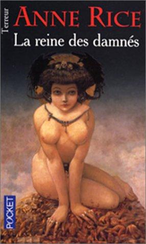 La Reine des damnés (Chroniques des vampires, #3)