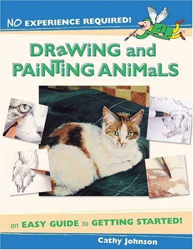 No Experience Required: Drawing & Painting Animals (No Experience Required)