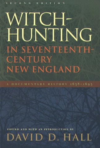 Witch-Hunting in Seventeenth-Century New England by David D. Hall