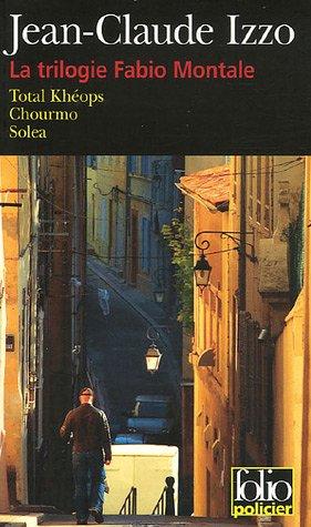 La trilogie Fabio Montale: Total Khéops, Chourmo, Solea