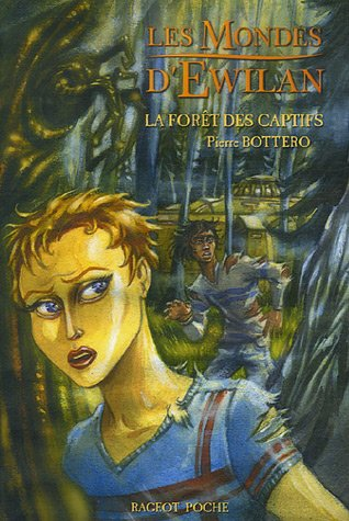 La Forêt des captifs by Pierre Bottero