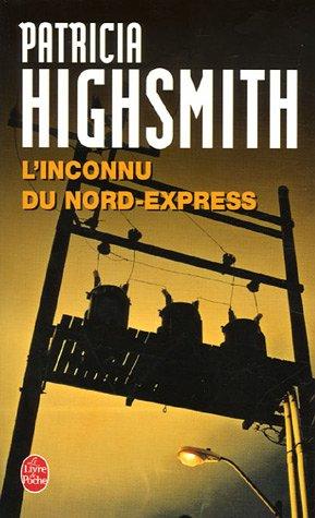 L'inconnu du Nord-Express by Patricia Highsmith