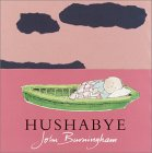 Hushabye by John Burningham