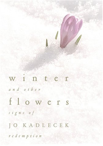Winter Flowers and Other Signs of Redemption