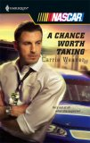 A Chance Worth Taking (Harlequin NASCAR #13)