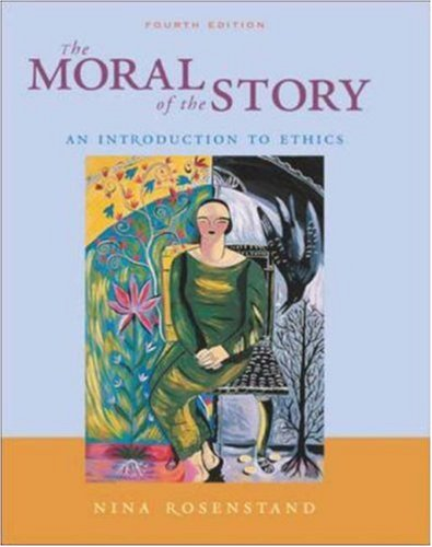 The moral of the story an introduction to ethics by nina rosenstand fandeluxe Image collections