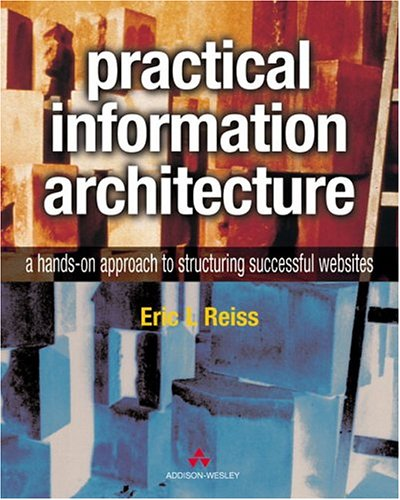 practical-information-architecture-a-hands-on-approach-to-structuring-successful-websites