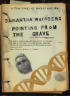 Pointing From The Grave: A True Story of Murder and DNA