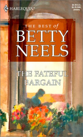 The Fateful Bargain (The Best of Betty Neels)