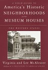 A Field Guide to America's Historic Neighborhoods and Museum Houses: The Western States