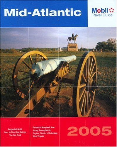 Mobil Travel Guide Mid Atlantic, 2005: Delaware, Maryland, New Jersey, Pennsylvania, Virginia, Washington DC, and West Virginia