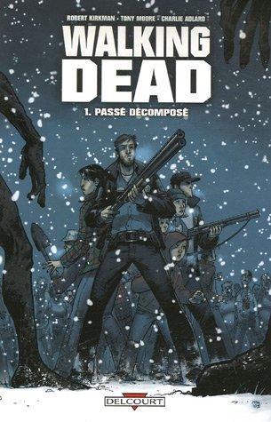 Passé décomposé (Walking Dead #1)