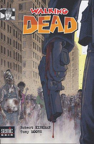 Walking Dead, #1: La mort en marche