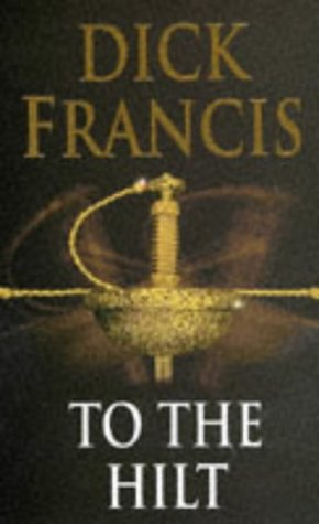 Dick Francis To The Hilt 4