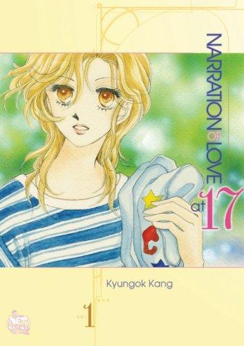Narration of Love at 17, Vol. 1 by Kyungok Kang