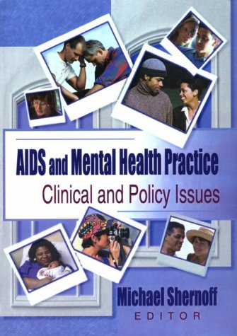 AIDS & Mental Health Practice: Clinical & Policy Issues