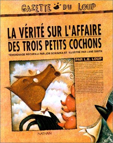 vérité sur l'affaire des trois petits cochons par L.E. Loup