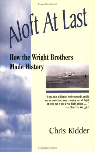 Aloft at Last: How the Wright Brothers Made History