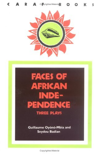 Faces of African Independence: Three Plays
