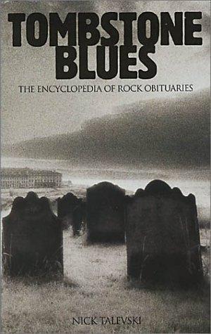 Tombstone Blues: Encyclopedia of Rock Obituaries
