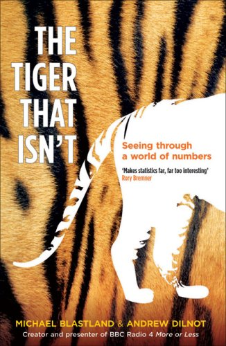 Ebook The Tiger That Isn't: Seeing Through A World Of Numbers by Michael Blastland read!