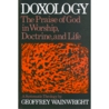 Doxology: The Praise Of God In Worship, Doctrine, And Life: A Systematic Theology