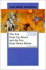 The Fox from Up Above and the Fox from Down Below (El zorro de arriba y el zorro de abajo)