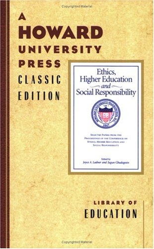 Selected Papers From The Proceedings Of The Conference On Ethics, Higher Education, And Social Responsibility