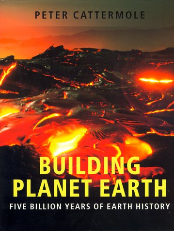 Building Planet Earth: Five Billion Years of Earth History