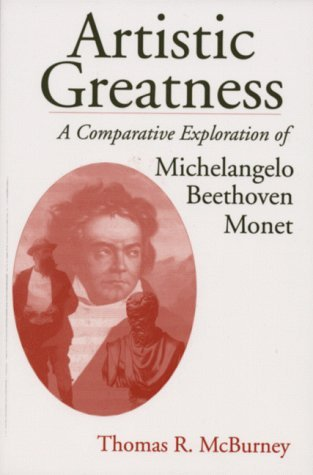 Artistic Greatness: A Comparative Exploration of Michelangelo, Beethoven, & Monet