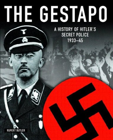 the gestapo a history of hitler s secret police by rupert