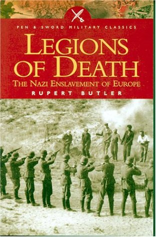 Legions of Death: The Nazi Enslavement of Europe