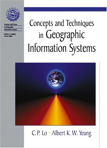 Concepts and Techniques in Geographic Information Systems