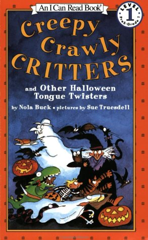 Creepy Crawly Critters And Other Halloween Tongue Twisters And