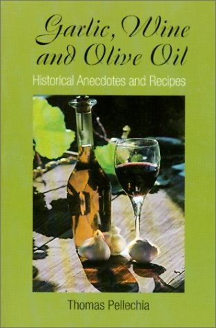 garlic-wine-and-olive-oil-historical-anecdotes-and-recipes
