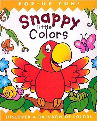 Snappy Little Colors: Discover a Rainbow of Colors